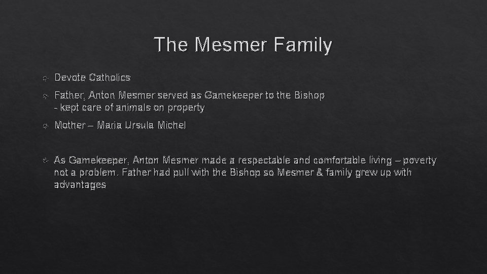 The Mesmer Family Devote Catholics Father, Anton Mesmer served as Gamekeeper to the Bishop