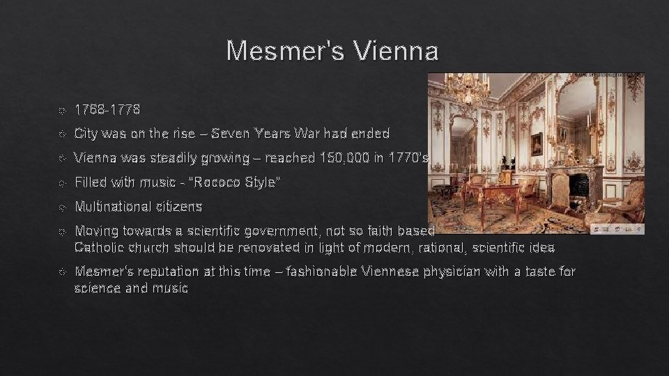 Mesmer's Vienna 1768 -1778 City was on the rise – Seven Years War had