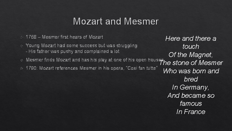 Mozart and Mesmer 1768 – Mesmer first hears of Mozart Here and there a