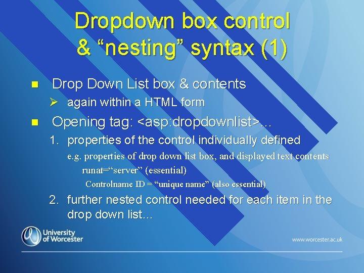"Dropdown box control & ""nesting"" syntax (1) n Drop Down List box & contents"