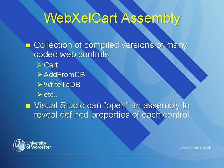 Web. Xel. Cart Assembly n Collection of compiled versions of many coded web controls: