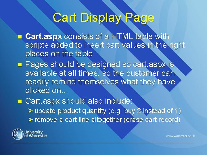 Cart Display Page n n n Cart. aspx consists of a HTML table with