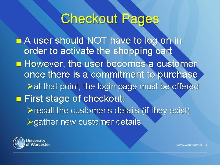 Checkout Pages A user should NOT have to log on in order to activate
