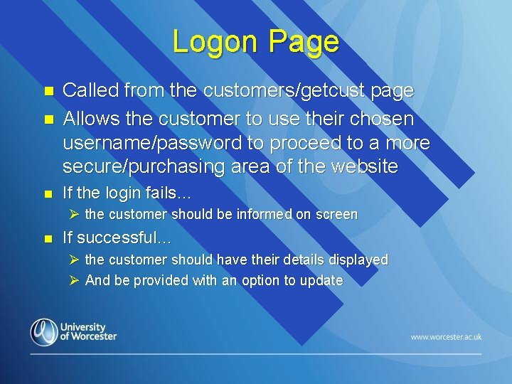 Logon Page n n n Called from the customers/getcust page Allows the customer to