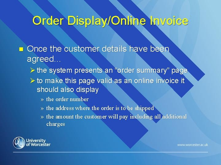 Order Display/Online Invoice n Once the customer details have been agreed… Ø the system