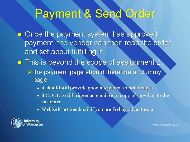 Payment & Send Order n n Once the payment system has approved payment, the