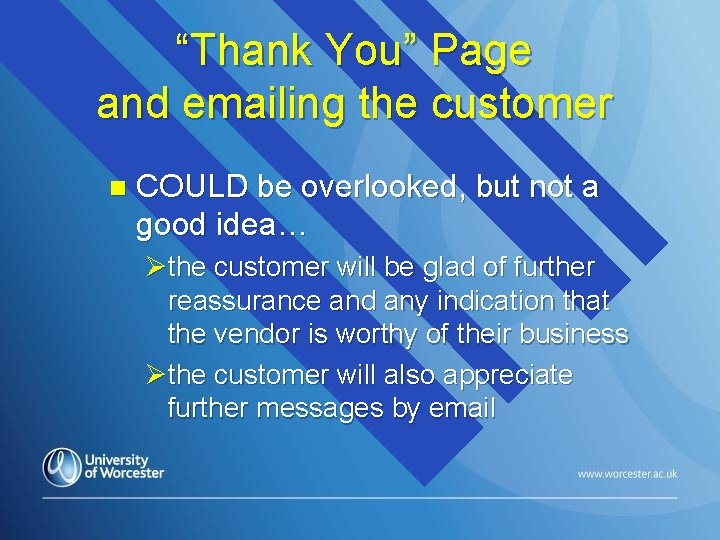 """""""Thank You"""" Page and emailing the customer n COULD be overlooked, but not a"""