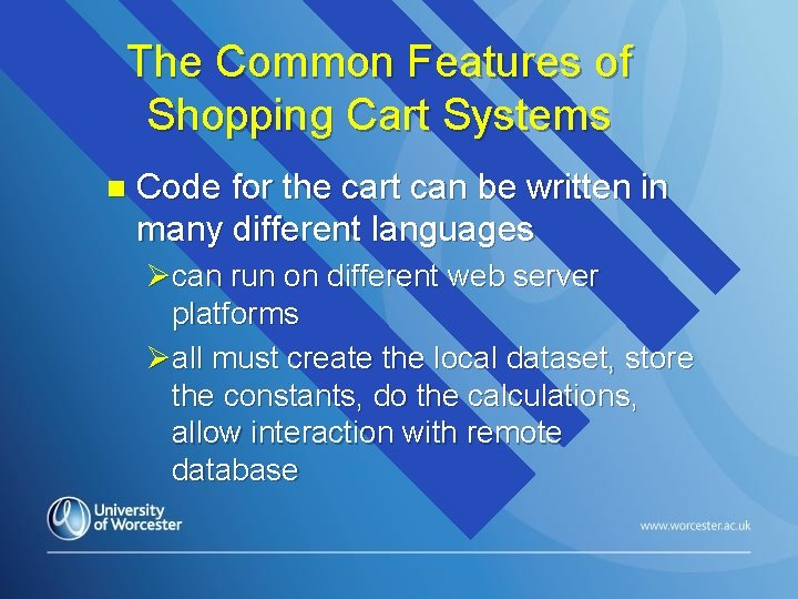 The Common Features of Shopping Cart Systems n Code for the cart can be