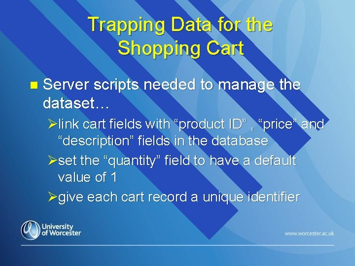 Trapping Data for the Shopping Cart n Server scripts needed to manage the dataset…