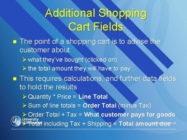 Additional Shopping Cart Fields n The point of a shopping cart is to advise