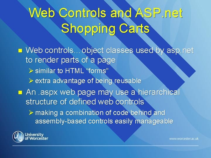 Web Controls and ASP. net Shopping Carts n Web controls…object classes used by asp.