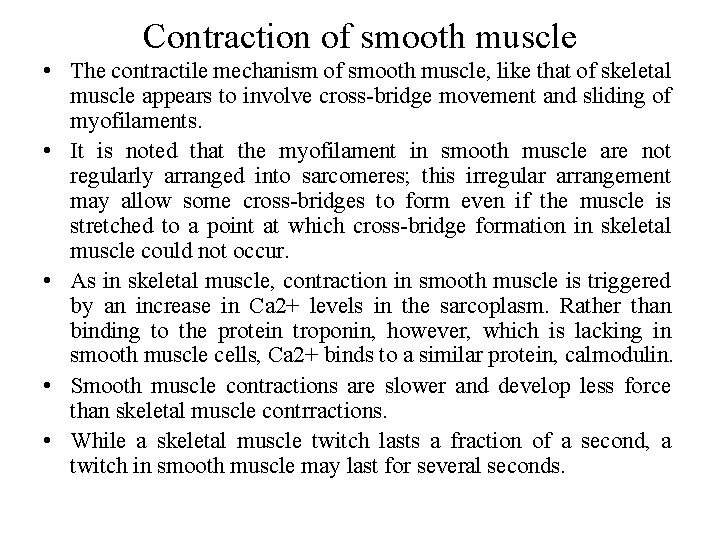 Contraction of smooth muscle • The contractile mechanism of smooth muscle, like that of