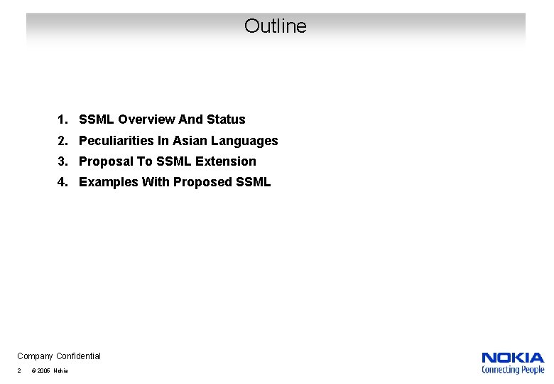Outline 1. SSML Overview And Status 2. Peculiarities In Asian Languages 3. Proposal To