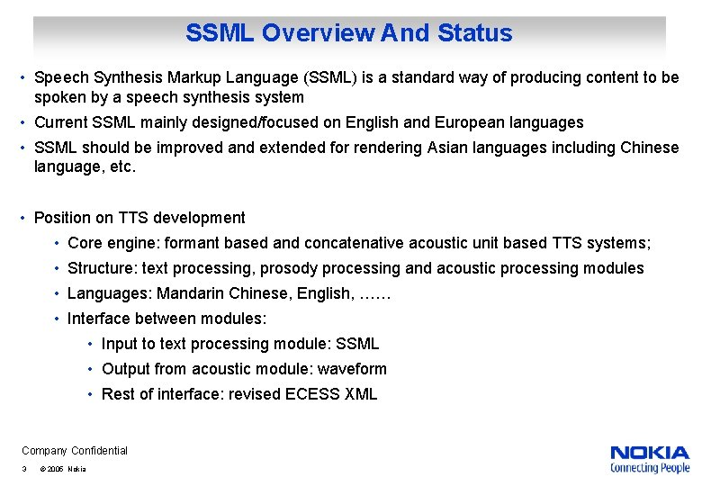 SSML Overview And Status • Speech Synthesis Markup Language (SSML) is a standard way
