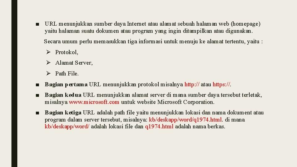 ■ URL menunjukkan sumber daya Internet atau alamat sebuah halaman web (homepage) yaitu halaman