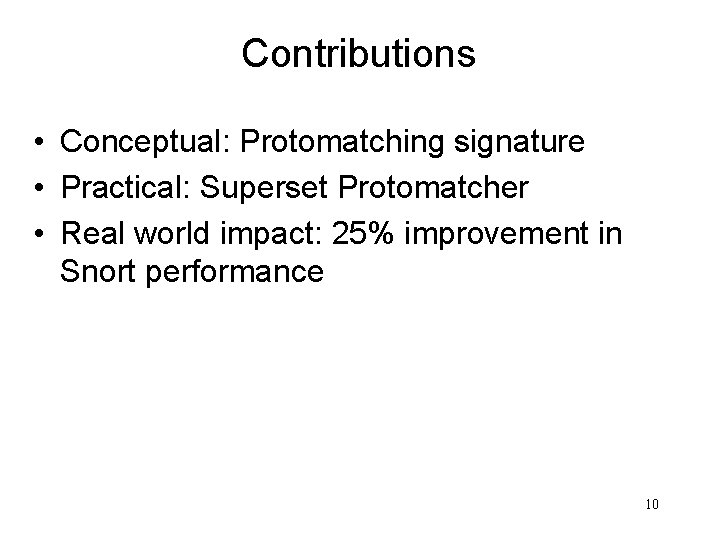 Contributions • Conceptual: Protomatching signature • Practical: Superset Protomatcher • Real world impact: 25%