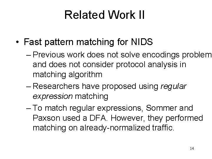 Related Work II • Fast pattern matching for NIDS – Previous work does not
