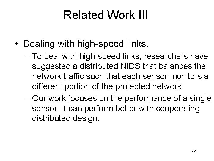 Related Work III • Dealing with high-speed links. – To deal with high-speed links,