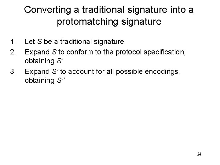 Converting a traditional signature into a protomatching signature 1. 2. 3. Let S be