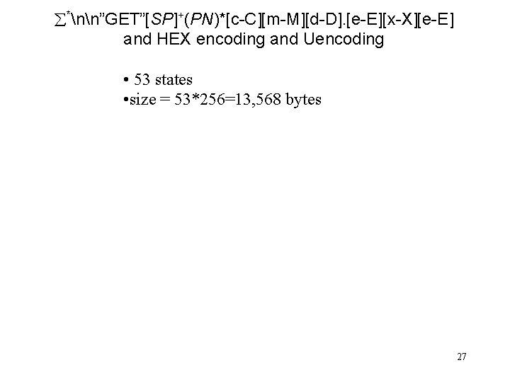"*nn""GET""[SP]+(PN)*[c-C][m-M][d-D]. [e-E][x-X][e-E] and HEX encoding and Uencoding • 53 states • size ="