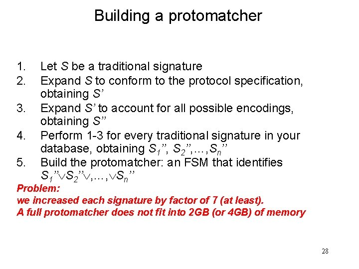 Building a protomatcher 1. 2. 3. 4. 5. Let S be a traditional signature