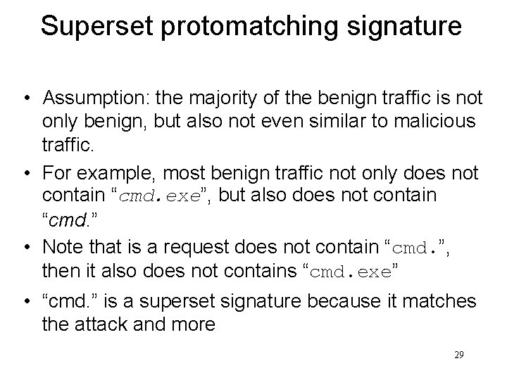 Superset protomatching signature • Assumption: the majority of the benign traffic is not only