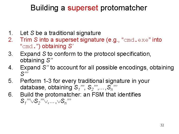 Building a superset protomatcher 1. 2. 3. 4. 5. 6. Let S be a