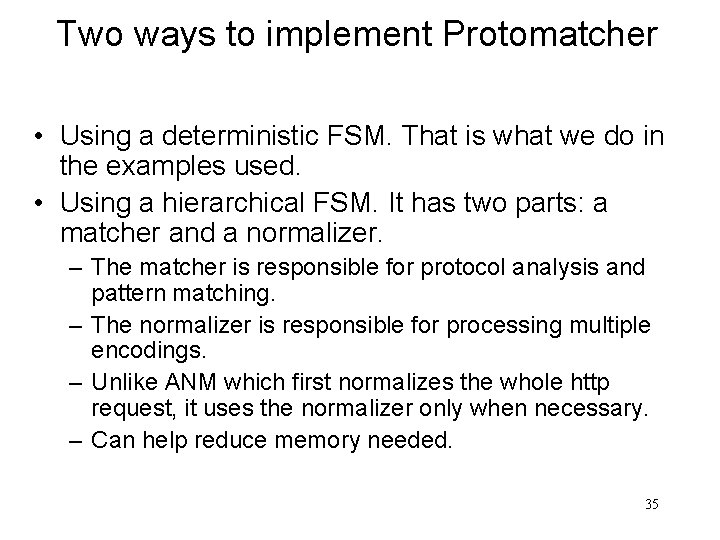 Two ways to implement Protomatcher • Using a deterministic FSM. That is what we
