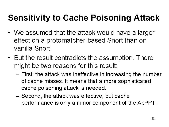 Sensitivity to Cache Poisoning Attack • We assumed that the attack would have a