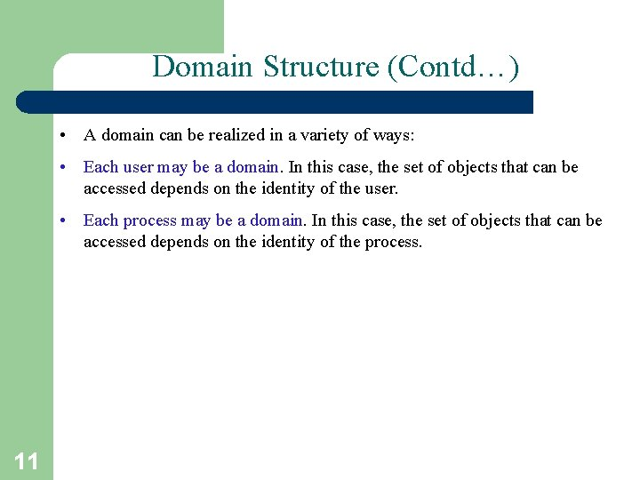 Domain Structure (Contd…) • A domain can be realized in a variety of ways: