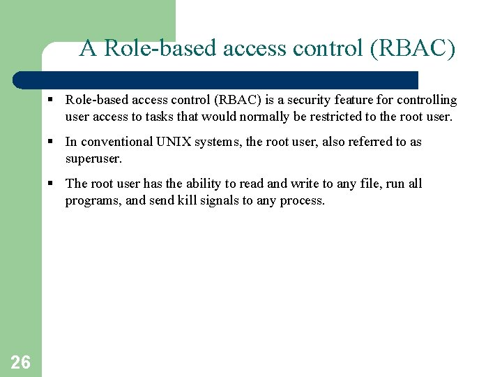 A Role-based access control (RBAC) § Role-based access control (RBAC) is a security feature