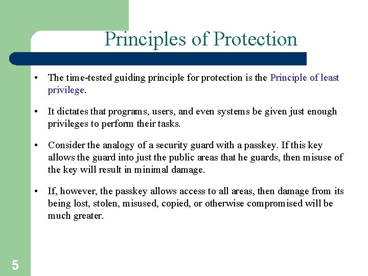 Principles of Protection • The time-tested guiding principle for protection is the Principle of