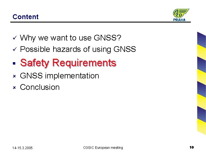 Content ü Why we want to use GNSS? Possible hazards of using GNSS §