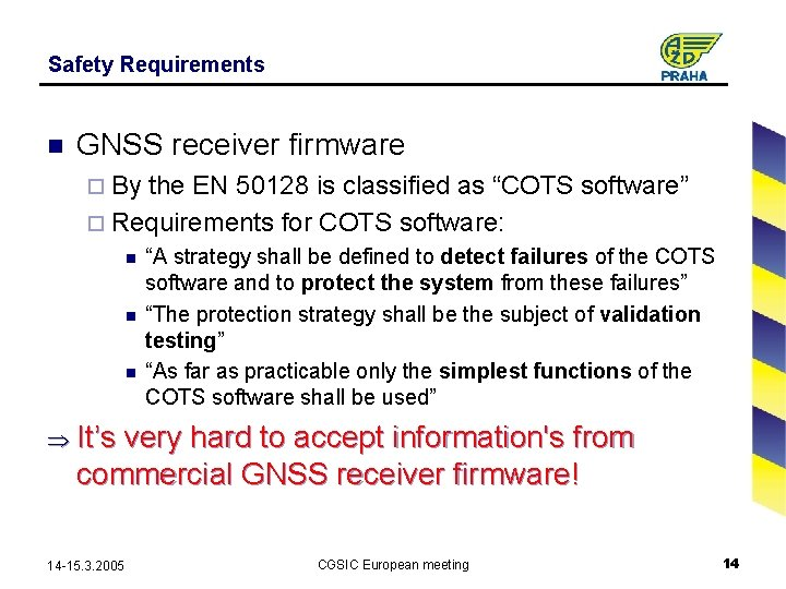 Safety Requirements n GNSS receiver firmware ¨ By the EN 50128 is classified as