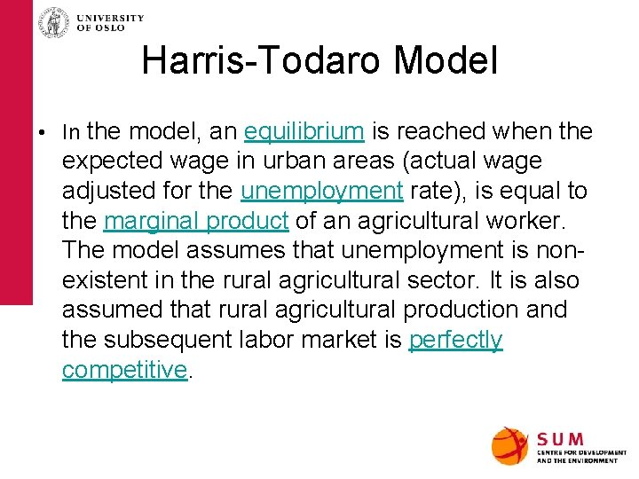 Harris-Todaro Model • In the model, an equilibrium is reached when the expected wage