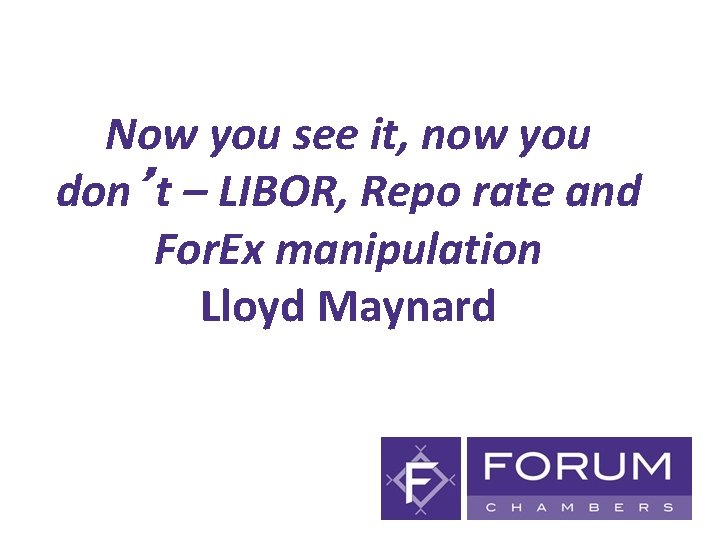 Now you see it, now you don't – LIBOR, Repo rate and For. Ex