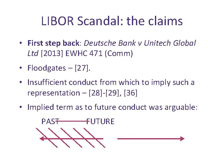 LIBOR Scandal: the claims • First step back: Deutsche Bank v Unitech Global Ltd