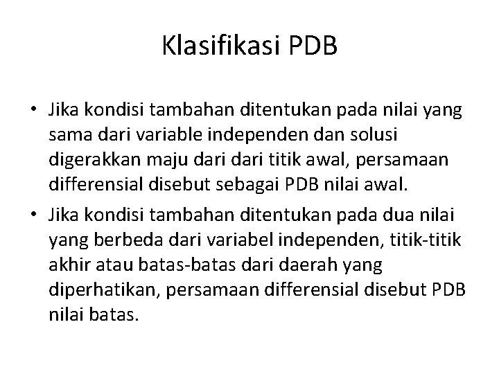 Klasifikasi PDB • Jika kondisi tambahan ditentukan pada nilai yang sama dari variable independen