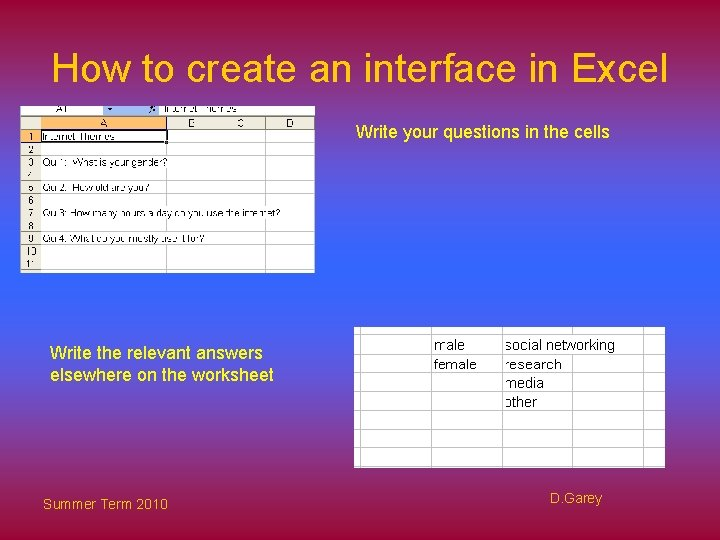 How to create an interface in Excel Write your questions in the cells Write