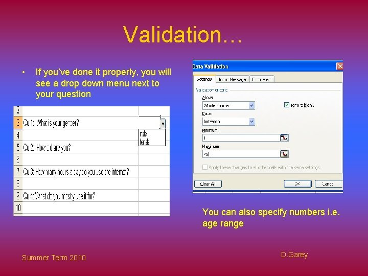 Validation… • If you've done it properly, you will see a drop down menu