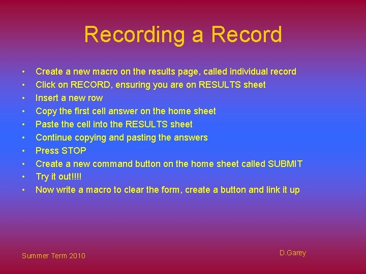 Recording a Record • • • Create a new macro on the results page,