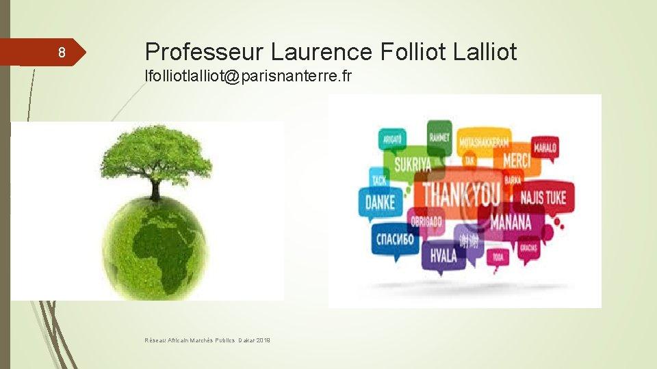 8 Professeur Laurence Folliot Lalliot lfolliotlalliot@parisnanterre. fr Réseau Africain Marchés Publics Dakar 2019