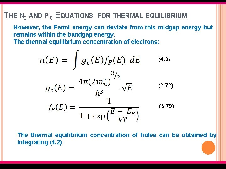 THE N 0 AND P 0 EQUATIONS FOR THERMAL EQUILIBRIUM However, the Fermi energy
