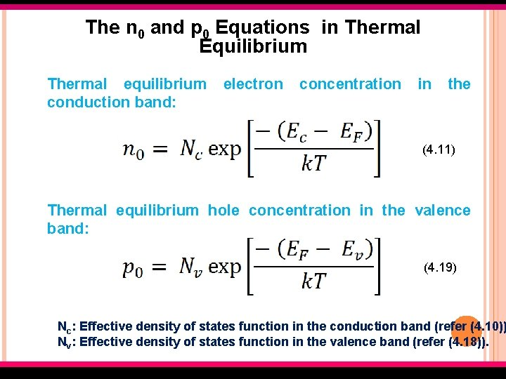 The n 0 and p 0 Equations in Thermal Equilibrium Thermal equilibrium conduction band: