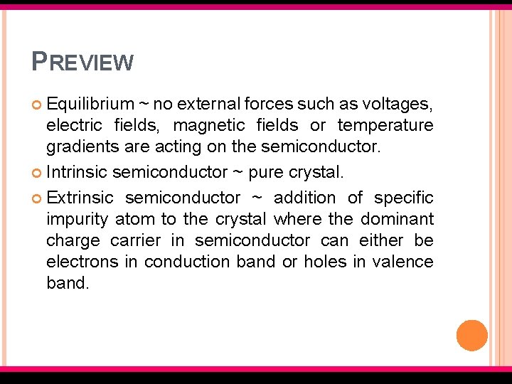 PREVIEW Equilibrium ~ no external forces such as voltages, electric fields, magnetic fields or