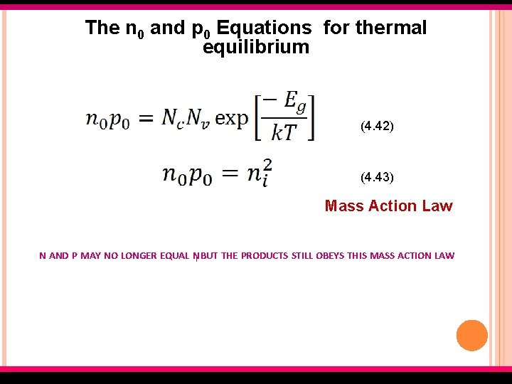 The n 0 and p 0 Equations for thermal equilibrium (4. 42) (4. 43)
