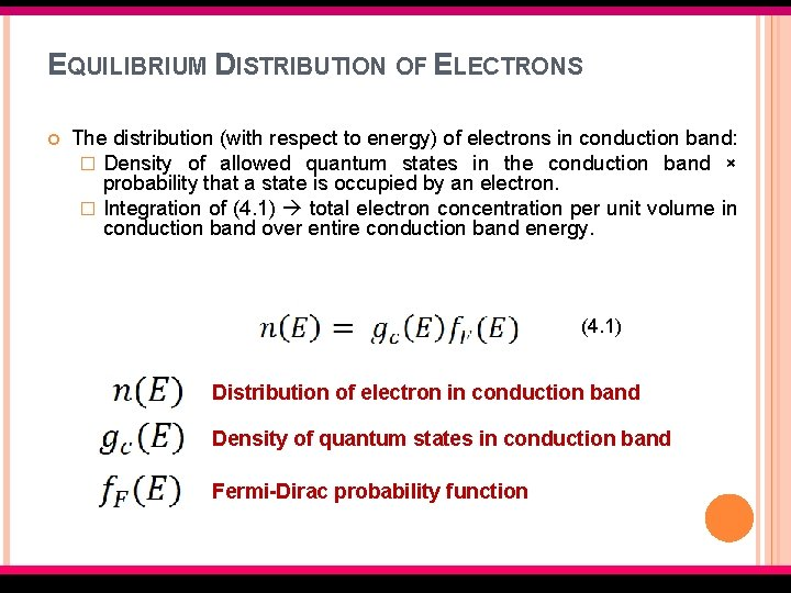 EQUILIBRIUM DISTRIBUTION OF ELECTRONS The distribution (with respect to energy) of electrons in conduction