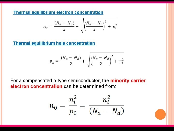 Thermal equilibrium electron concentration Thermal equilibrium hole concentration For a compensated p-type semiconductor, the