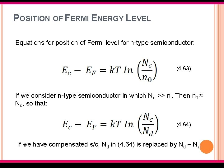 POSITION OF FERMI ENERGY LEVEL Equations for position of Fermi level for n-type semiconductor: