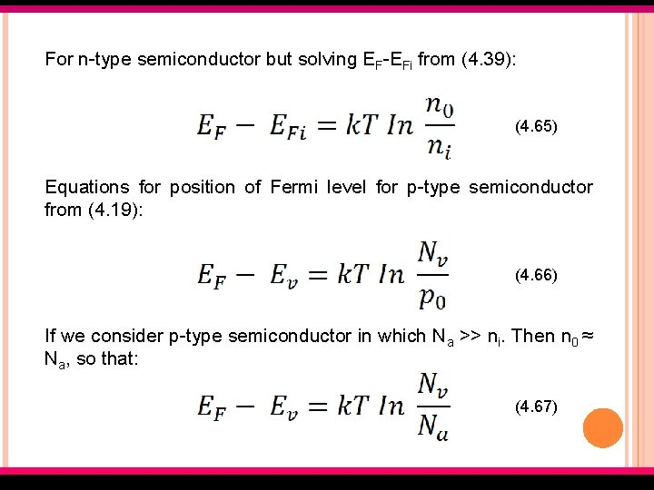 For n-type semiconductor but solving EF-EFi from (4. 39): (4. 65) Equations for position